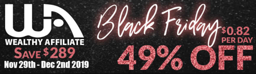 Wealthy Affiliate Black Friday 2019